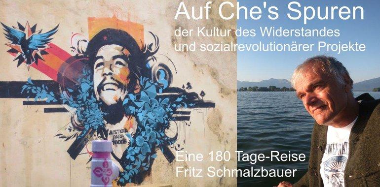 """""""Auf den Spuren Che's, der Kultur des Widerstands und sozialrevolutionärer Projekte"""" von Fritz Schmalzbauer"""
